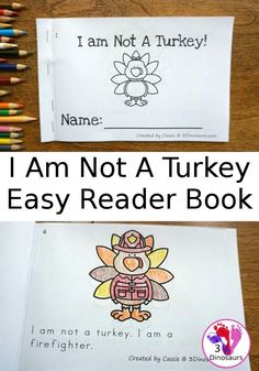 Free I Am Not A Turkey Easy Reader Book - 10 page book for kids to read and color - 3Dinosaurs.com #freeprintables #easyreaderbook #thanksgiving #kinder Thanksgiving Books, Thanksgiving Coloring Pages, Thanksgiving Activities For Kids, Fall Preschool, Thanksgiving Emergent Reader Free, Thanksgiving Worksheets, Emergent Readers, Kindergarten Reading, Kindergarten Activities
