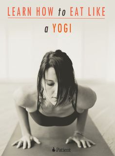 Learn How to Eat Like a Yogi: healthy eating guide| Loved and pinned by www.downdogboutique.com