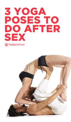 3 Yoga Poses to Do After You Have Sex