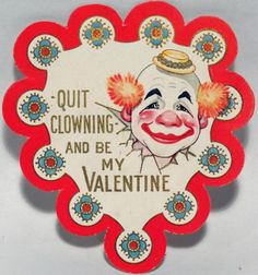 30s Quit Clowning and Be Mine Valentine Card