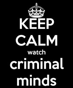 KEEP CALM watch criminal minds - KEEP CALM AND CARRY ON Image Generator