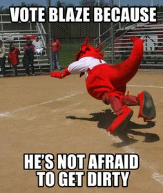 Vote Blaze Because...