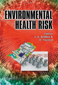 Environmental Health Risk von C. A. Brebbia http://www.amazon.de/dp/1853128759/ref=cm_sw_r_pi_dp_8cDmvb0VKMKQG