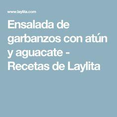 Ensalada de garbanzos con atún y aguacate - Recetas de Laylita