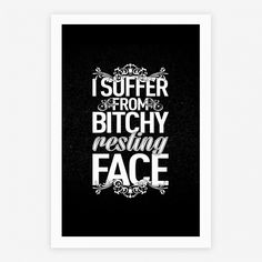 I Suffer From Bitchy Resting Face | HUMAN | T-Shirts, Tanks, Sweatshirts and Hoodies