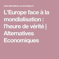 L'Europe face à la mondialisation : l'heure de vérité | Alternatives Economiques
