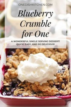Mini blueberry crumble made with a handful of blueberries and a crisp oat topping. A wonderful single serving dessert! Quick, easy, and so delicious!