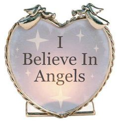 I believe in Angels