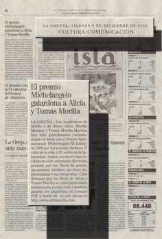 La Gaceta / 8 de Diciembre de 2006 Cultura / Comunicación  El Premio Michelangelo galardona a Alicia y Tomás Morilla  URL http://www.artemorilla.com/index.php?ci=453