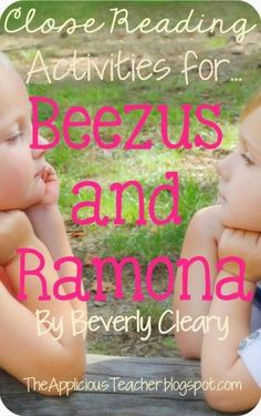 Close reading activities for the classic book, Beezus and Ramona- Helping your students connect with characters!