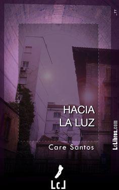 """""""Hacia la luz"""" de Care Santos en http://lclibros.com"""