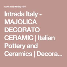 Intrada Italy - MAJOLICA DECORATO CERAMIC | Italian Pottery and Ceramics | Decorative Accents
