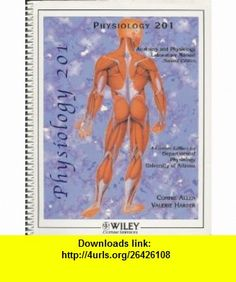 Physiology 201 Anatomy and Physiology Laboratory Manual (9780470107263) Connie Allen, Valerie Harper , ISBN-10: 047010726X  , ISBN-13: 978-0470107263 ,  , tutorials , pdf , ebook , torrent , downloads , rapidshare , filesonic , hotfile , megaupload , fileserve