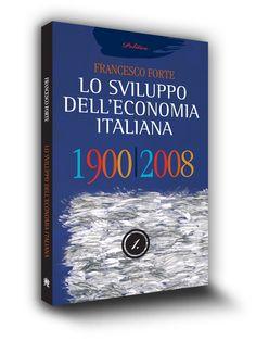 Cover book | Lo sviluppo dell'economia italiana | Francesco Forte | Edizioni Cantagalli | Siena | 2011 | Illustrazione di Carlo Pizzichinidell'economia_italiana