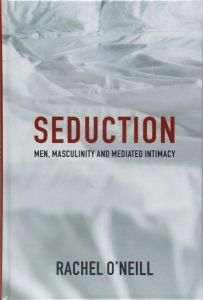 In this author interview, we speak to Rachel O'Neill about her recent book, Seduction: Men, Masculinity and Mediated Intimacy, which offers an ethnographic study of the 'seduction indus… Economic Terms, Cultural Studies, Media Studies, Feminist Theory, London School Of Economics, Train Activities, Gender Studies, Business Studies, Relationship Advice