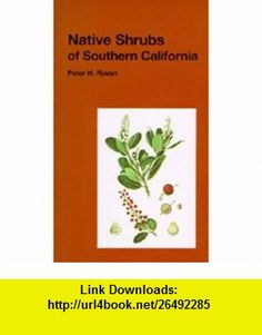 Native Shrubs of Southern California (California Natural History Guides 15) (9780520010505) Peter H. Raven , ISBN-10: 0520010507  , ISBN-13: 978-0520010505 ,  , tutorials , pdf , ebook , torrent , downloads , rapidshare , filesonic , hotfile , megaupload , fileserve