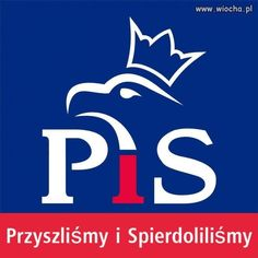 PiS, a kultura Party Logo, Funny Memes, Jokes, Political Party, Man Humor, Cute Pictures, Lol, Branding, Peace