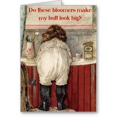 "We like this card to congratulate somebody on weight loss. (Make sure they have a good sense of humor first!) Also good for people who frequently ask, ""Does this make me look fat?"" Victorian, funny greeting card"