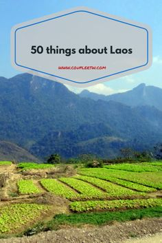 50 things you need to know about travel in Laos