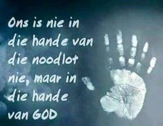 Ons is in die hande van God Positive Quotes, Motivational Quotes, Funny Quotes, Bible Quotes, Bible Verses, Godly Quotes, Encouraging Verses, Afrikaanse Quotes, Uplifting Words
