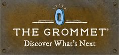 The Grommet Website for buying new gadgets!