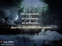 Sin argumento... Sin juicio ... Sin pretensiones ... Sólo el silencio llena los espacios. http://iraymillet.com/silencio-pablo-neruda/ #Silencio  #Pablo Neruda #Pensamiento  #Reflexión