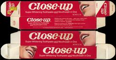 Close-Up, the red toothpaste. I loved using this, I thought it was so cool.