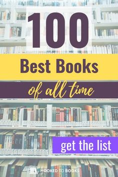 100 Best Books of All Time - For us mortals left without time-traveling powers, prioritizing our reading list is a must. We have limited time. Enter our Best Books of All Time list. 100 Best Books, Best Books Of All Time, Good Books, Books To Read, Big Books, Reading Lists, Book Lists, Reading Books, Bedtime Reading