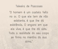 Teixeira de Pascoaes | citação Ratatouille, Portuguese, Authors, Portugal, Spirituality, Socks, Math Equations, Happy, Quotes