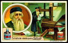 "Tradecard - Johannes Gutenberg    		Cibils Beef Extract ""Inventors & Their Inventions""  issued in 1900.Johannes Gutenberg ~ The Printing Press"