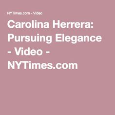 Carolina Herrera, a fashion designer, reveals the process behind her spring 2015 collection, which is fully produced out of her atelier in New York City's garment district. Carolina Herrera, Ny Times, Elegant, Fashion Design, Style, Classy, Swag, Stylus, Chic