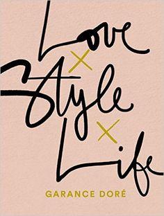 Love Life Style: Amazon.es: Garance Dore: Libros en idiomas extranjeros