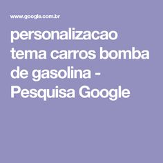 personalizacao tema carros bomba de gasolina - Pesquisa Google
