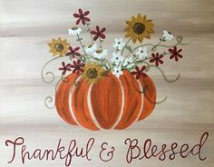 This is the perfect painting to hang in your home all fall long! Thankful and Bl. Fall Canvas Painting, Autumn Painting, Autumn Art, Diy Painting, Canvas Art, Fall Paintings, Long Painting, Painted Canvas, Painted Pumpkins