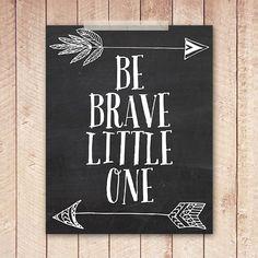 8x10 Nursery Art Print, Printable Chalkboard Nursery, Be Brave little One, Hand Drawn Arrows, Indie, Instant Download on Etsy, $5.00