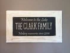 Welcome to the lake. Old oak cabinet door. Chalk paint+ chalkboard paint+ distressing.