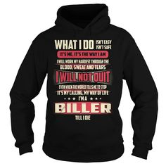 Biller Till I Die What I do T-Shirts, Hoodies. BUY IT NOW ==► Funny Tee Shirts