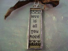 LOVE is ALL you NEED  Soldered Glass  Art  by victoriacharlotte, $8.00
