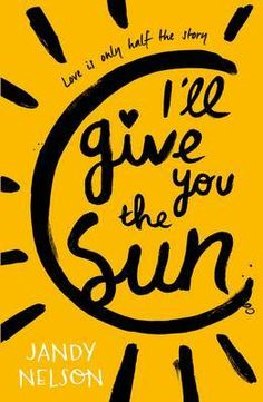 Booktopia has I'll Give You the Sun by Jandy Nelson. Buy a discounted Paperback of I'll Give You the Sun online from Australia's leading online bookstore. Ya Books, Good Books, Books To Read, The Sky Is Everywhere, Jandy Nelson, The Lunar Chronicles, All The Bright Places, Young Adult Fiction, Book Lists