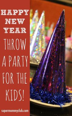How to throw a New Year's Eve party for your kids Family New Years Eve, New Years Eve 2017, New Years With Kids, Kids New Years Eve, New Years Party, New Year's Crafts, Nye Party, Party Time, New Year's Eve Celebrations