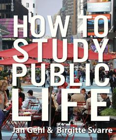 Jan Gehl: How to study public life
