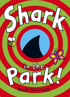 Shark in the Park by Nick Sharratt.