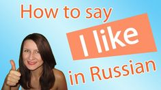 Learn Russian: How to Say I Like Someone or Something in Russian