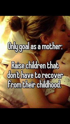 Never my babies. Thats been certain since they were born and even when i have more. They will never have to sit & think about their childhood with a sad look on their faces. Thats a promise I made to them Mommy Quotes, Daughter Quotes, Me Quotes, Crush Quotes, Great Quotes, Quotes To Live By, Inspirational Quotes, Parenting Quotes, Kids And Parenting