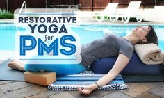 Premenstrual syndrome can cause all sorts of pain and discomfort. These Restorative yoga poses ease PMS, reduce bloating, and relieve cramps.