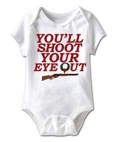 Love this White 'Shoot Your Eye Out' Bodysuit - Infant on #zulily! #zulilyfinds