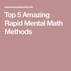Top 5 Amazing Rapid Mental Math Methods