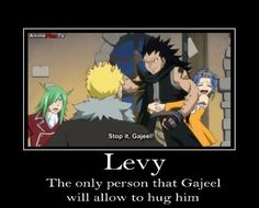 So true . Gajeel only let's Levy hug him.