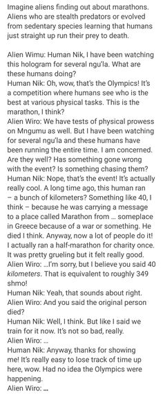 Marathons. Sure, the first guy died, but it's fun, we swear!