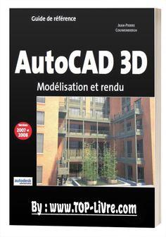 AUTOCAD 3D GUIDE DE RÉFÉRENCE - Top Livres Autocad 3d, Online Courses With Certificates, Most Visited, Data Science, Guide, Civilization, Modern Architecture, Construction, How To Plan